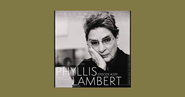 Подкаст The Second Studio: интервью с Филлис Ламберт, предоставлено подкастом Second Studio